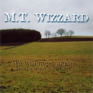 """We will meet again"" -  M.T. Wizzard"