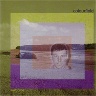 """welcome"" - Colourfield"