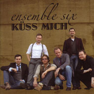 Küss mich - ensemble six