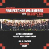 Live in Concert. Projektchor Wallmerod meets Straight & Dry